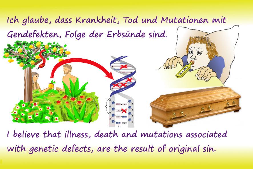 Ich glaube, dass Krankheit, Tod und Mutationen