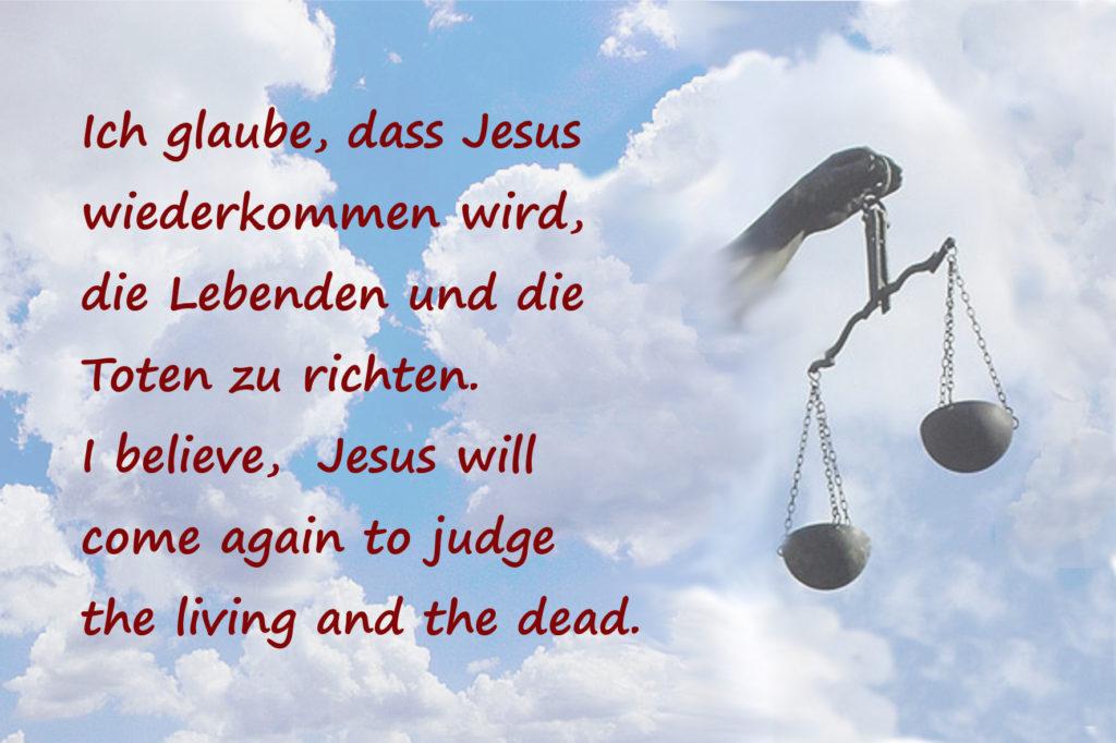 Ich glaube, dass Jesus wiederkommen wird