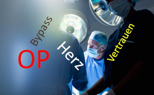 Eine Herzoperation lehrt Vertrauen